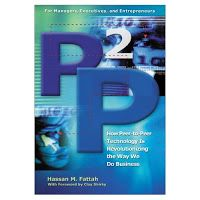 P2P: How Peer-to-Peer Technology Is Revolutionizing the Way We Do Business