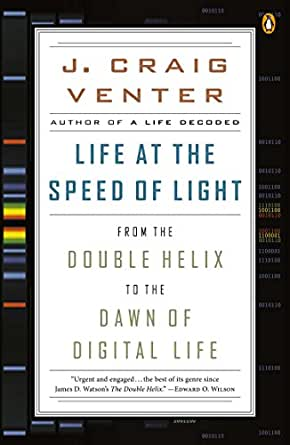 Life at The Speed of Light - From the Double Helix to the Dawn of Digital Life