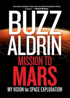 Mission to Mars - My Vision for Space Exploration