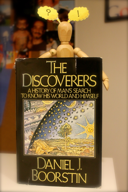 The Discoverers - A History of Man's Search to Know His World and Himself (Book One - Time)