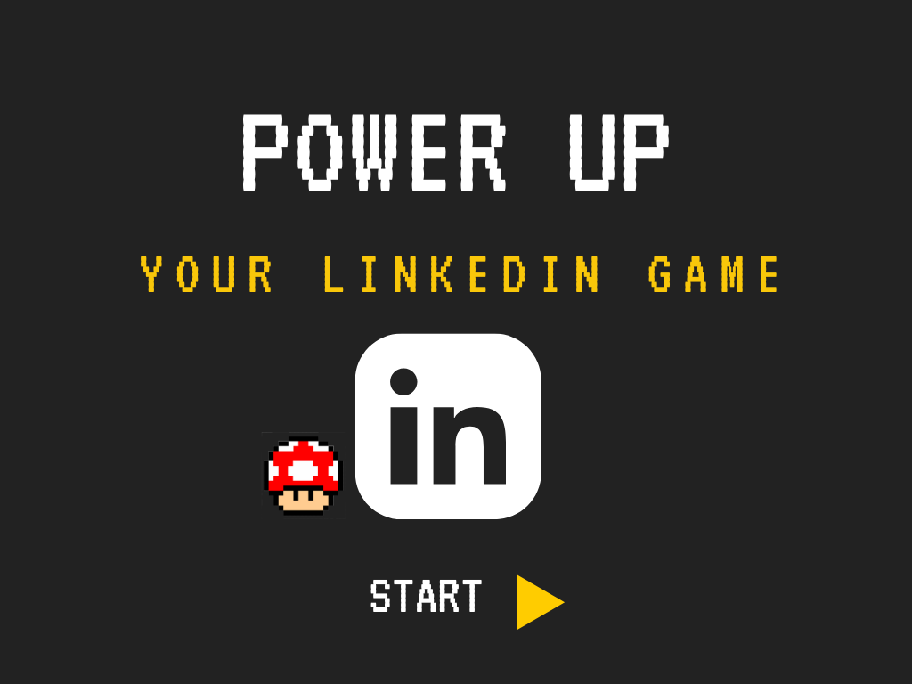 Power up your LinkedIn Game